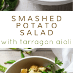 Smashed Potato Salad with Tarragon Aioli #easy #recipe #potluck #salad #healthy #best